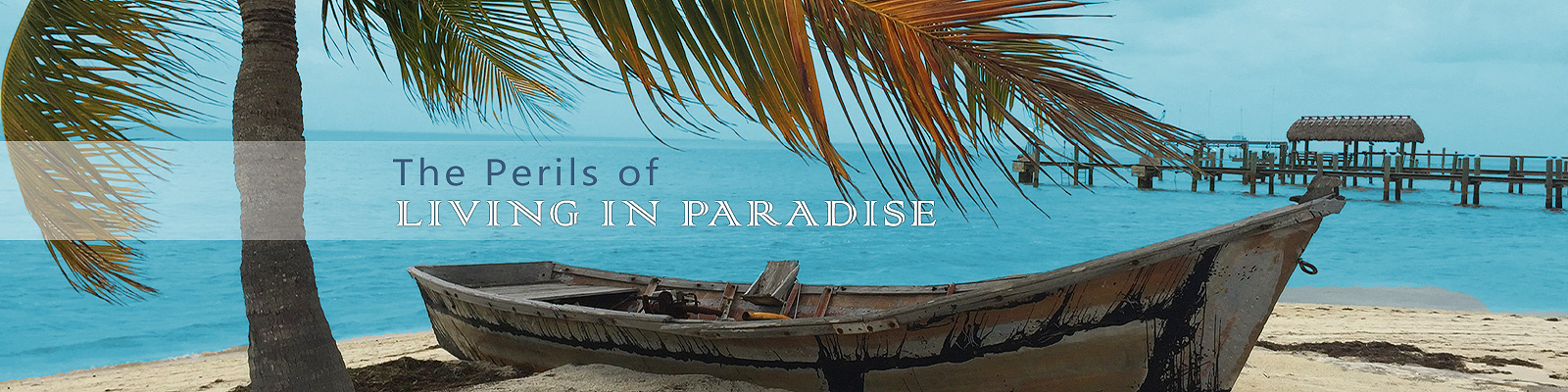 The Perils of Living in Paradise